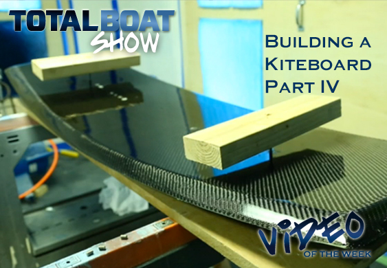 Building A Kiteboard Part IV