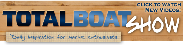 Check out The TotalBoat Show! New videos added daily