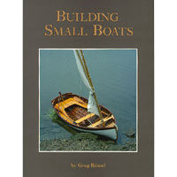 building small boats book, greg rossel boatbuilding book