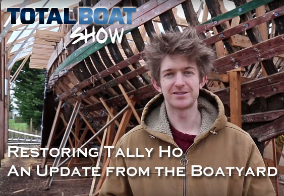 Restoring Tally Ho: An Update from the Boatyard