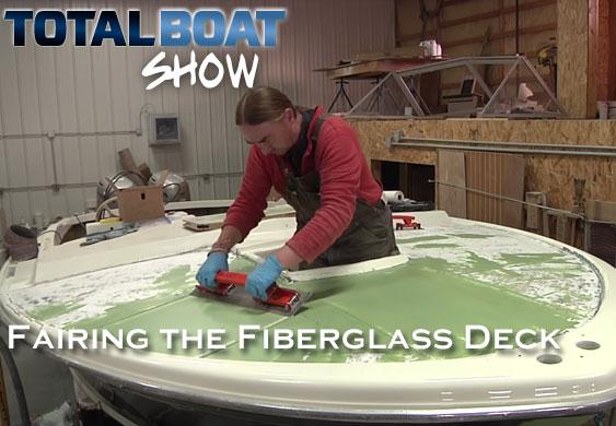 Boatworks Today: Fairing A Fiberglass Deck