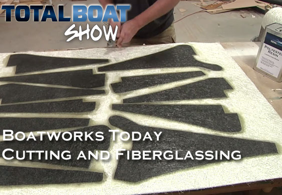 Cutting & Fiberglassing with Boatworks Today