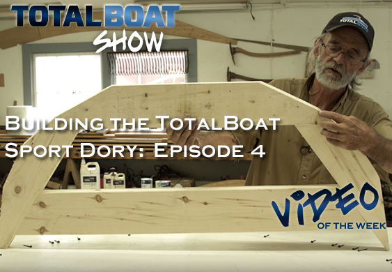 Building the TotalBoat Sport Dory, Episode 4
